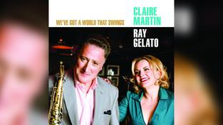 CD-Cover: Claire Martin & Ray Gelato - We' ve Got A World That Swings (Foto: Musikverlag)