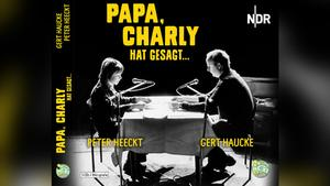 Cover: Papa Charly hat gesagt (Foto: NDR)