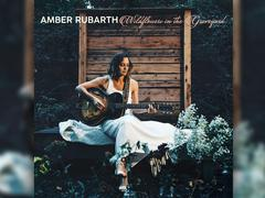 Amber Rubarth - Wildflowers in the Graveyard (Foto: Cambium Records)
