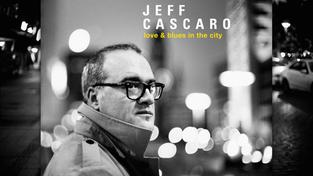 "Jeff Cascaro ""Love & Blues in the City"" (Foto: Musikverlag)"