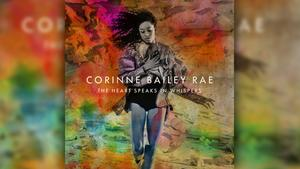 Corinne Bailey Rae - The Heart Speaks In Whispers (Foto: Universal Music)