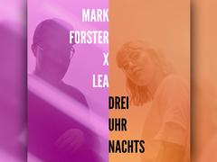 Mark Forster x Lea - Drei Uhr nachts  (Foto: SMD/Four Music Local)