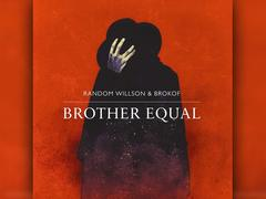 Random Willson & Brokof - Brother Equal (Foto: Goldrausch Records / Rough Trade)