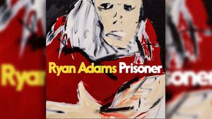 Ryan Adams - Prisoner (Foto: Universal Music)